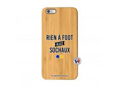Coque iPhone 6Plus/6S Plus Rien A Foot Allez Sochaux Bois Bamboo