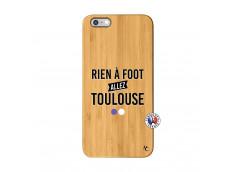Coque iPhone 6Plus/6S Plus Rien A Foot Allez Toulouse Bois Bamboo