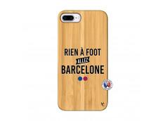 Coque iPhone 7Plus/8Plus Rien A Foot Allez Barcelone Bois Bamboo