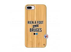 Coque iPhone 7Plus/8Plus Rien A Foot Allez Bruges Bois Bamboo