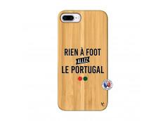 Coque iPhone 7Plus/8Plus Rien A Foot Allez Le Portugal Bois Bamboo