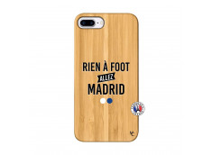Coque iPhone 7Plus/8Plus Rien A Foot Allez Madrid Bois Bamboo