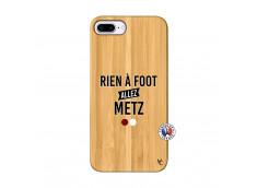 Coque iPhone 7Plus/8Plus Rien A Foot Allez Metz Bois Bamboo