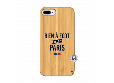 Coque iPhone 7Plus/8Plus Rien A Foot Allez Paris Bois Bamboo
