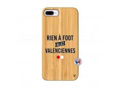 Coque iPhone 7Plus/8Plus Rien A Foot Allez Valenciennes Bois Bamboo