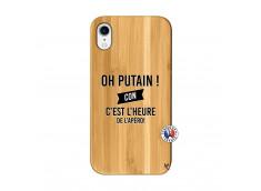 Coque iPhone XR Oh Putain C Est L Heure De L Apero Bois Bamboo