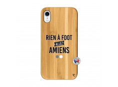 Coque iPhone XR Rien A Foot Allez Amiens Bois Bamboo