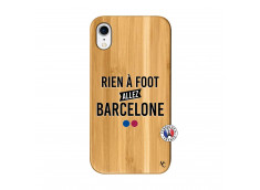 Coque iPhone XR Rien A Foot Allez Barcelone Bois Bamboo