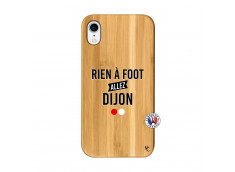 Coque iPhone XR Rien A Foot Allez Dijon Bois Bamboo