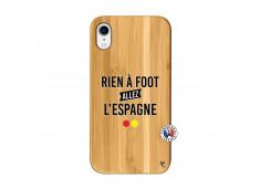 Coque iPhone XR Rien A Foot Allez L'Espagne Bois Bamboo