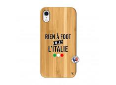 Coque iPhone XR Rien A Foot Allez L'Italie Bois Bamboo