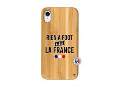 Coque iPhone XR Rien A Foot Allez La France Bois Bamboo