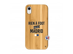 Coque iPhone XR Rien A Foot Allez Madrid Bois Bamboo
