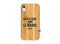 Coque iPhone XR Rien A Foot Allez Le Maroc Bois Bamboo