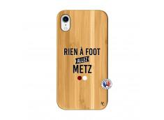 Coque iPhone XR Rien A Foot Allez Metz Bois Bamboo