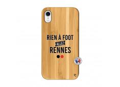 Coque iPhone XR Rien A Foot Allez Rennes Bois Bamboo