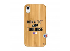 Coque iPhone XR Rien A Foot Allez Toulouse Bois Bamboo