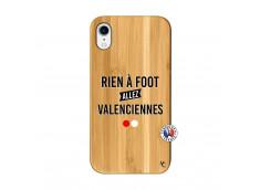 Coque iPhone XR Rien A Foot Allez Valenciennes Bois Bamboo