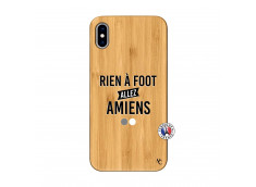 Coque iPhone XS MAX Rien A Foot Allez Amiens Bois Bamboo