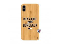 Coque iPhone XS MAX Rien A Foot Allez Bordeaux Bois Bamboo