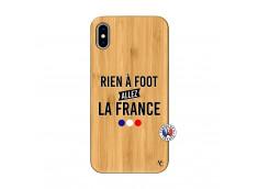 Coque iPhone XS MAX Rien A Foot Allez La France Bois Bamboo