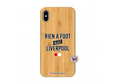 Coque iPhone XS MAX Rien A Foot Allez Liverpool Bois Bamboo