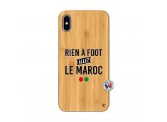 Coque iPhone XS MAX Rien A Foot Allez Le Maroc Bois Bamboo