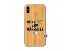Coque iPhone XS MAX Rien A Foot Allez Marseille Bois Bamboo