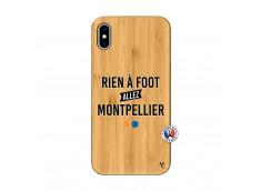 Coque iPhone XS MAX Rien A Foot Allez Montpellier Bois Bamboo