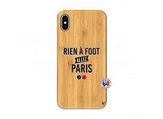 Coque iPhone XS MAX Rien A Foot Allez Paris Bois Bamboo