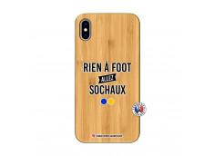 Coque iPhone XS MAX Rien A Foot Allez Sochaux Bois Bamboo