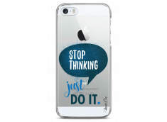 Coque iPhone 5/5s/SE Stop thinking just do it