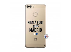 Coque Huawei P Smart Rien A Foot Allez Madrid