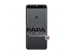 Coque Huawei P10 C'est Papa Qui Décide Quand Maman n'est pas là