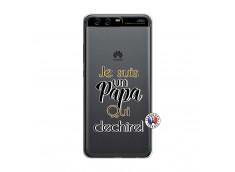 Coque Huawei P10 Je Suis Un Papa Qui Dechire