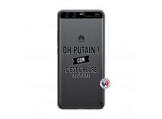 Coque Huawei P10 Oh Putain C Est L Heure De L Apero