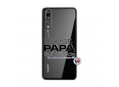 Coque Huawei P20 PRO C'est Papa Qui Décide Quand Maman n'est pas là