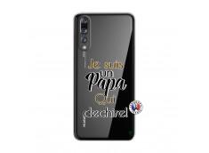 Coque Huawei P20 PRO Je Suis Un Papa Qui Dechire