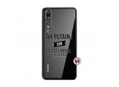 Coque Huawei P20 PRO Oh Putain C Est L Heure De L Apero