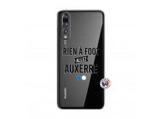 Coque Huawei P20 PRO Rien A Foot Allez Auxerre