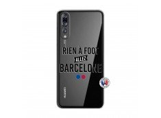 Coque Huawei P20 PRO Rien A Foot Allez Barcelone