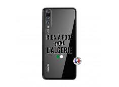 Coque Huawei P20 PRO Rien A Foot Allez L Algerie
