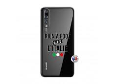 Coque Huawei P20 PRO Rien A Foot Allez L'Italie
