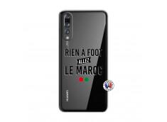 Coque Huawei P20 PRO Rien A Foot Allez Le Maroc