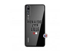 Coque Huawei P20 PRO Rien A Foot Allez Lille