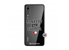 Coque Huawei P20 PRO Rien A Foot Allez Liverpool