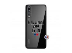 Coque Huawei P20 PRO Rien A Foot Allez Lyon