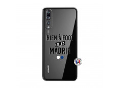 Coque Huawei P20 PRO Rien A Foot Allez Madrid