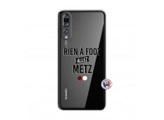 Coque Huawei P20 PRO Rien A Foot Allez Metz