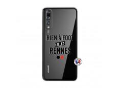 Coque Huawei P20 PRO Rien A Foot Allez Rennes